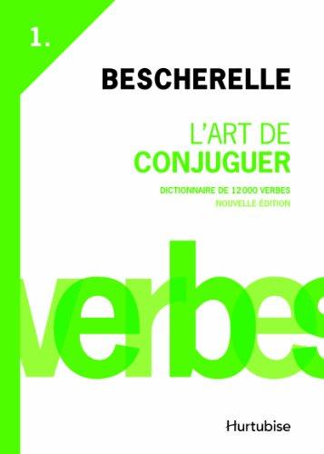 L'art De Conjuguer: Bescherelle par Hurtubise