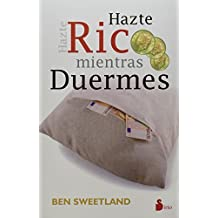 Hazte rico mientras duermes (Spanish Edition) by Ben Sweettland (2013-06-30)