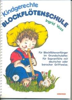 KINDGERECHTE BLOCKFLOETENSCHULE - arrangiert für Sopranblockflöte [Noten / Sheetmusic] Komponist: VOSS INGRID