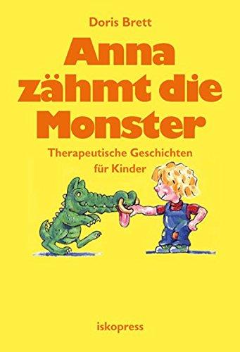 Brett-bücher Für Das Kinder (Anna zähmt die Monster: Therapeutische Geschichten für Kinder)