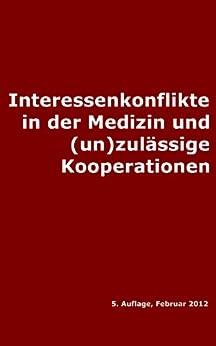 Interessenkonflikte in der Medizin und unzulässige Kooperationen von [Bade, Thomas]