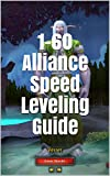 1-60 Alliance Speed Leveling Guide: An Unofficial WoW Classic Guide (2nd Edition) (English Edition)...