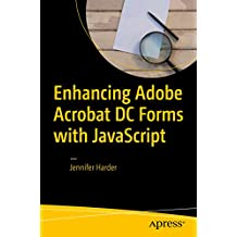 Enhancing Adobe Acrobat DC Forms with JavaScript (English Edition)
