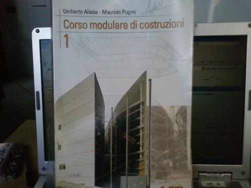 Corso modulare di costruzioni. Per il triennio degli Ist. tecnici per geometri. Con CD-ROM: 1