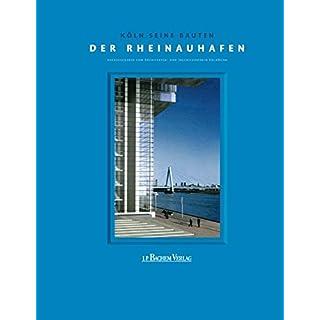 Köln seine Bauten. Der Rheinauhafen