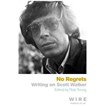 [(No Regrets: Writings on Scott Walker )] [Author: Rob Young] [Sep-2013]