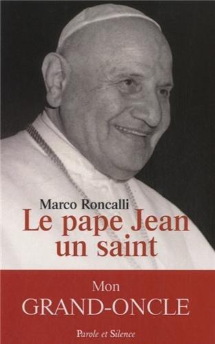 Le Pape Jean, un saint par Marco Roncalli
