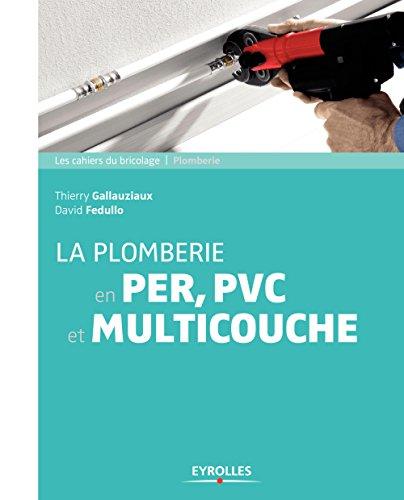 La plomberie en PER,  PVC et multicouche (Les cahiers du bricolage) par Thierry Gallauziaux, David Fedullo