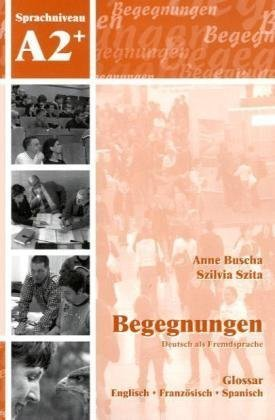 Begegnungen: Glossar A2+ by Anne Buscha (2008-10-01)