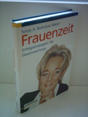 Sonja A. Buholzer Meier: Frauenzeit [hardcover]
