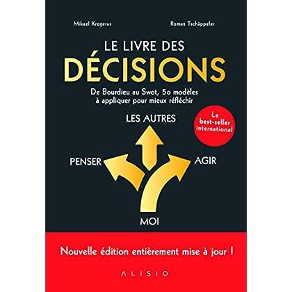 Le livre des décisions : De Bourdieu au SWOT, 50 modèles à appliquer pour mieux réfléchir