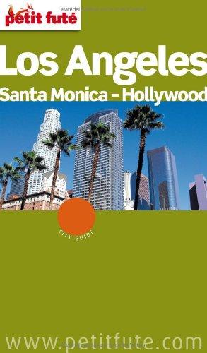 Petit Futé Los Angeles, Santa Monica, Hollywood par Dominique Auzias