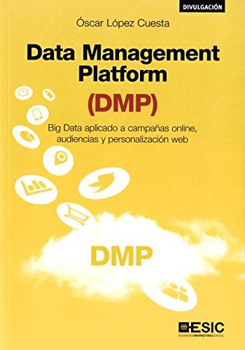 Data Management Platform (DMP) por Óscar López Cuesta