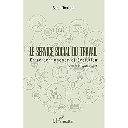 Le service social du travail: Entre permanence et évolution
