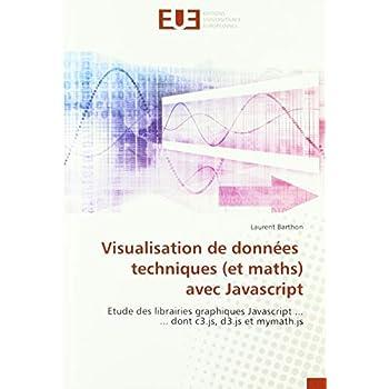 Visualisation de données techniques (et maths) avec Javascript: Etude des librairies graphiques Javascript ... ... dont c3.js, d3.js et mymath.js