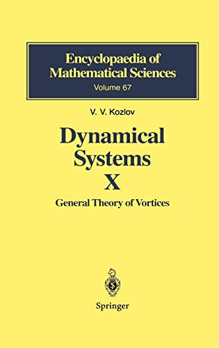 Dynamical Systems X: General Theory of Vortices (Encyclopaedia of Mathematical Sciences, Band 67)
