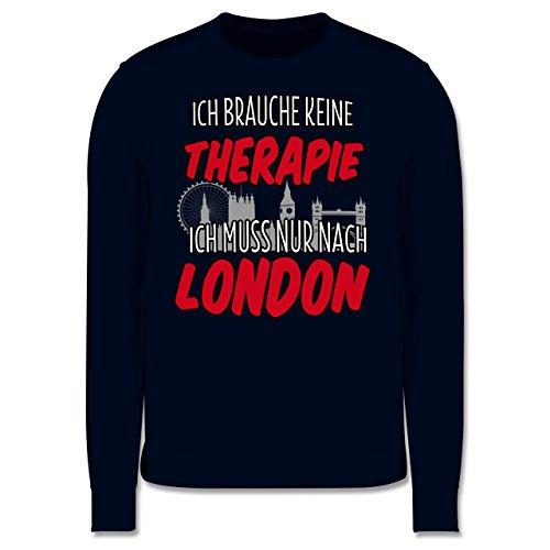 Städte - Ich brauche keine Therapie ich muss nur nach London - Herren Premium Pullover Dunkelblau