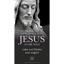 Der Appell von Jesus an die Welt: Liebe und Frieden sind möglich