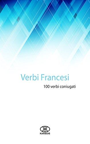 Verbi francesi: 100 verbi coniugati