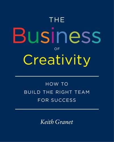 The business of creativity par Keith Granet