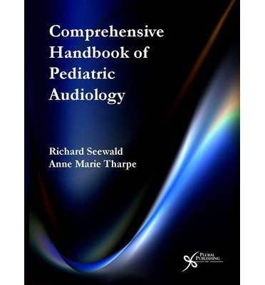 [(Comprehensive Handbook of Pediatric Audiology)] [Author: Judith Gravel] published on (November, 2010)
