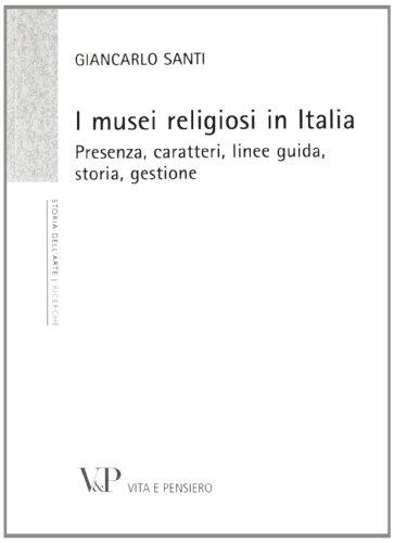 I musei religiosi in Italia. Presenza, caratteri, linee guida, storia, gestione