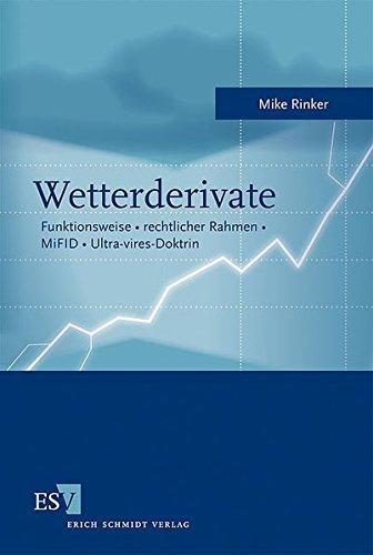 Wetterderivate: Funktionsweise – rechtlicher Rahmen – MiFID – Ultra-vires-Doktrin