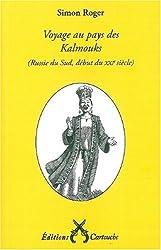 Voyage au pays des Kalmouks : (Russie du Sud, début du XXIe siècle)