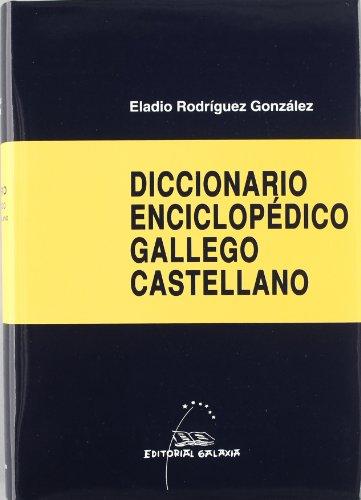 Diccionario enciclopédico gallego-castellano [Volume II] (Dicionarios) por Eladio Rodríguez González
