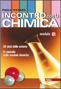Incontro con la chimica. Tomo B. Per le Scuole superiori. Con espansione online