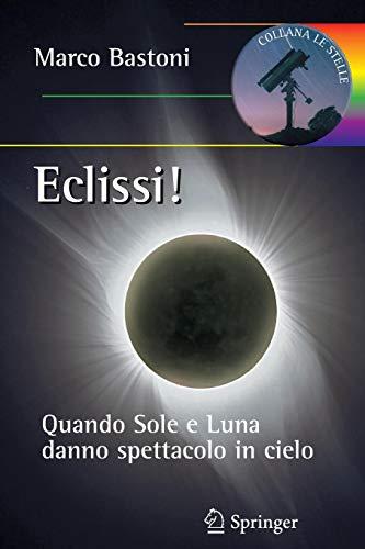 Eclissi! Quando sole e luna danno spettacolo in cielo