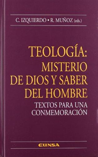 Teología: misterio de Dios y saber del hombre. Textos para una conmemoración (Colección teológica) por César Izquierdo