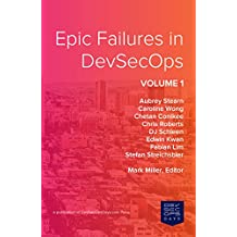 Epic Failures in DevSecOps: Volume 1