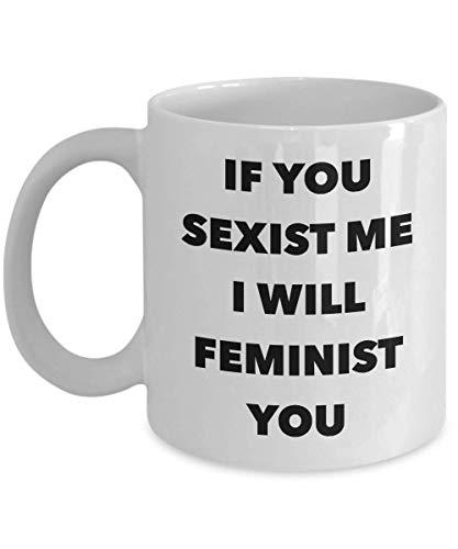 Orgullosos regalos de empoderamiento feminista Si me sexistas, te feminista Taza de feminismo Taza de café