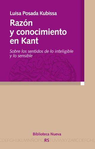 RAZÓN Y CONOCIMIENTO EN KANT (Razón y Sociedad) por Luisa Posada Kubissa