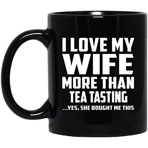I Love My Wife More Than Tea Tasting - 11 Oz Coffee Mug Kaffeebecher 325 ml Schwarz Keramik-Teetasse - Geschenk zum Geburtstag Jahrestag Muttertag Vatertag Ostern - Tea Beste Maker Iced