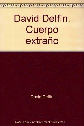 David Delfín. Cuerpo extraño