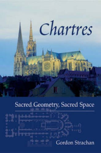 chartres-sacred-geometry-sacred-space-by-dr-gordon-strachan-2003-05-22