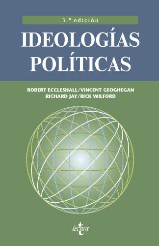 Ideologías políticas (Ciencia Política - Semilla Y Surco - Serie De Ciencia Política) por Robert Eccleshall
