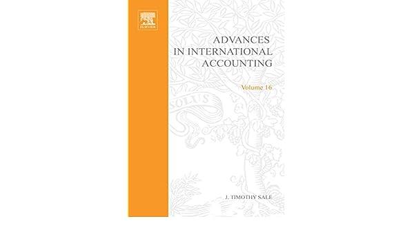 Advances in International Accounting eBook: J  Timothy Sale
