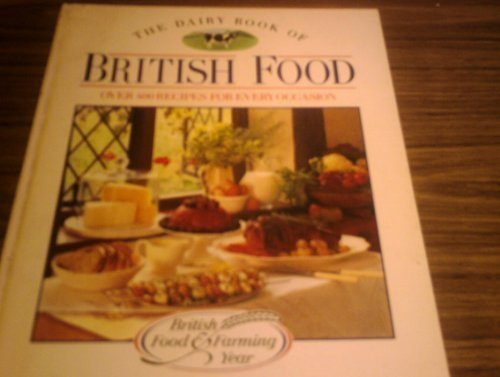The Dairy Book of British Food: Over Four Hundred Recipes for Every Occasion by Ebury Press, Martyn, Elizabeth (1988) Hardcover