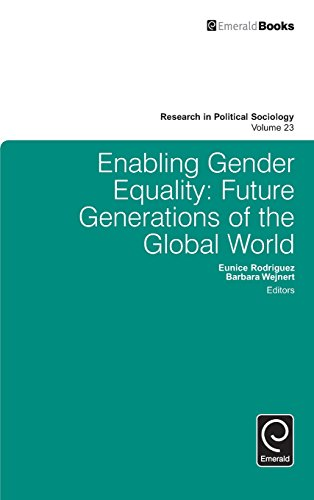 Enabling Gender Equality: Future Generations of the Global World: 23 (Research in Political Sociology)