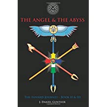 Angel & The Abyss: The Inward Journey, Books II & III: 2-3