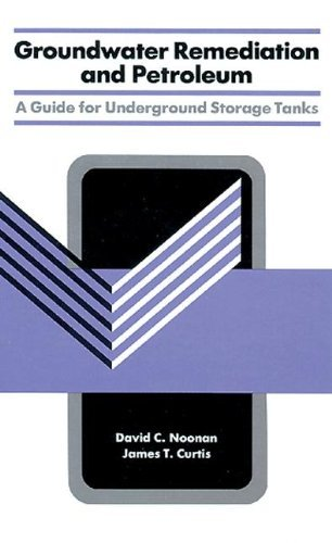 Groundwater Remediation and Petroleum: A Guide for Underground Storage Tanks by David C. Noonan (1990-05-03)
