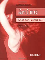 Ánimo: AS/A2: Spanish Grammar Workbook