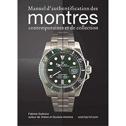 Manuel d'authentification des montres contemporaines et de collection