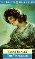 Wanderer, or Female Difficulties (World's Classics) by Fanny Burney (1991-06-01)