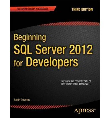 [(Beginning SQL Server 2012 for Developers )] [Author: Robin Dewson] [Apr-2012]