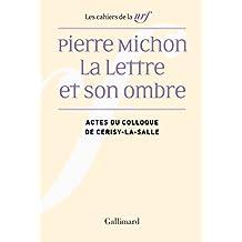 Pierre Michon: La Lettre et son ombre