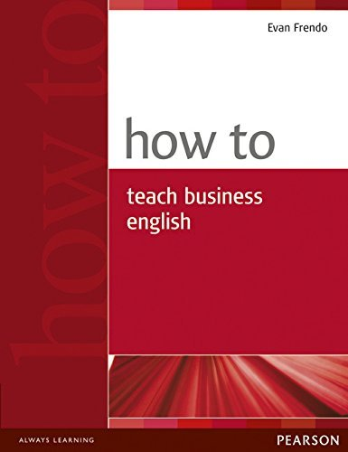 How to Teach Business English by Evan Frendo (2005-07-30)